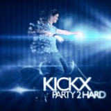 Party 2 Hard Lyrics Kickx