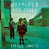 Jennifer and Other Short Stories (EP) Lyrics Little Comets