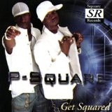 Get Squared Lyrics P-Square