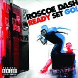 Ready Set Go! Lyrics Roscoe Dash