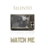 Watch Me (Whip / Nae Nae) [Single] Lyrics Silento