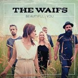 Beautiful You Lyrics The Waifs