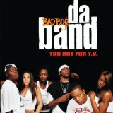 Too Hot For T.V. Lyrics Bad Boys Da Band