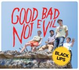 Good Bad Not Evil Lyrics Black Lips