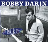 The Milk Shows Lyrics Bobby Darin
