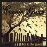 Ear to the Ground Lyrics Coyote Grace