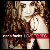 Love To Beg Lyrics Dana Fuchs
