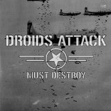 Must Destroy Lyrics Droids Attack