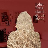 Outsides (EP) Lyrics John Frusciante