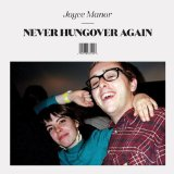 Never Hungover Again Lyrics Joyce Manor
