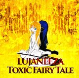 Toxic Fairy Tale Lyrics Lujaneeza