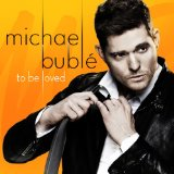 To Be Loved - Michael Buble