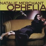 Ophelia Lyrics Natalie Merchant