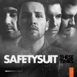 These Times Lyrics Safetysuit
