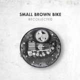 Recollected Lyrics Small Brown Bike