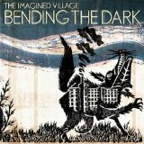Bending The Dark Lyrics The Imagined Village