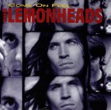 Come On Feel The Lemonheads Lyrics The Lemonheads