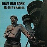 No Dirty Names Lyrics Van Ronk Dave