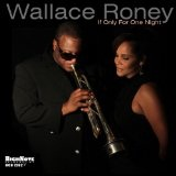 If Only For One Night Lyrics Wallace Roney