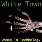 Women In Technology Lyrics White Town