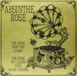 The More That We Learn, The More We Learn That We're Wrong Lyrics Absinthe Rose
