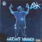 Hatchet Warrior Lyrics Anybody Killa
