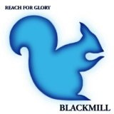 Reach For Glory Lyrics Blackmill