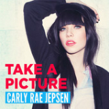 Take a Picture (Single) Lyrics Carly Rae Jepsen