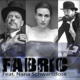 Fabric (feat. Nana Schwartzlose) Lyrics Fabric