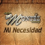 Mi Necesidad (Single) Lyrics Grupo Montez De Durango