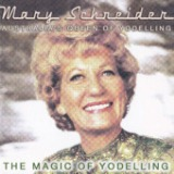 The Magic Of Yodelling Lyrics Mary Schneider
