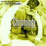 Christology: In Laymen's Terms Lyrics The Ambassador