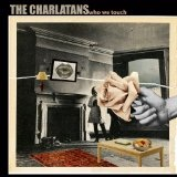 Who We Touch Lyrics The Charlatans