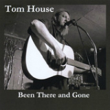 Been There And Gone Lyrics Tom House