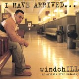 I Have Arrived Lyrics WindchILL Of Artists Over Industry