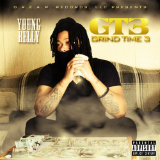 GT3: Grind Time 3 (Mixtape) Lyrics Young Relly