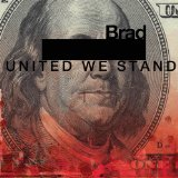 United We Stand Lyrics Brad