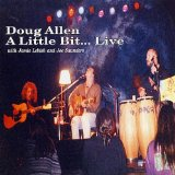 A Little Bit... Live Lyrics Doug Allen