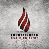 Fear Is the Enemy Lyrics Fountainhead