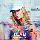 Team (Single) Lyrics Iggy Azalea