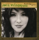 Beauty Has Grace Lyrics Jaci Velasquez