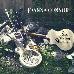Six String Stories Lyrics Joanna Connor
