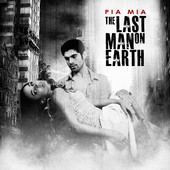 The Last Man On Earth (Single) Lyrics Pia Mia
