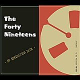 No Expiration Date Lyrics The Forty Nineteens