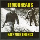 Hate Your Friends Lyrics The Lemonheads