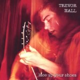 Lace Up Your Shoes Lyrics Trevor Hall