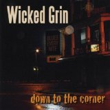 Down To The Corner Lyrics Wicked Grin