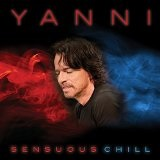 Sensuous Chill Lyrics Yanni