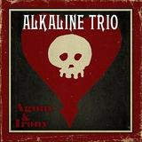Agony And Irony Lyrics Alkaline Trio
