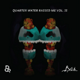 Quarter Water Raised Me Vol. II (Mixtape) Lyrics Bas